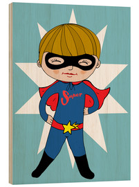 Wood print  Our superhero Max - Little Miss Arty