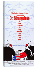 Canvas  DR. STRANGELOVE OR: HOW I LEARNED TO STOP WORRYING AND LOVE THE BOMB