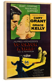 Wood print  TO CATCH A THIEF, Alfred Hitchcock, Cary Grant, Grace Kelly