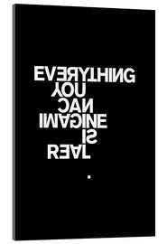 Acrylic print  Everything you can imagine is real (Pablo Picasso) - THE USUAL DESIGNERS