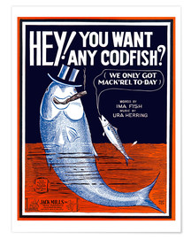 Premium poster Hey you want any codfish?