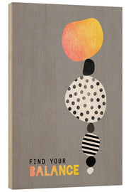 Wood print  Find your balance - Elisabeth Fredriksson