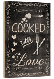 Wood print  Cooked with Love - Andrea Haase