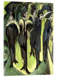 Acrylic glass  Five women on the Strasse - Ernst Ludwig Kirchner