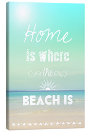 Canvas  Home is where the beach is - GreenNest