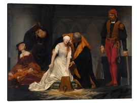 Aluminium print  The Execution of Lady Jane Grey - Paul Delaroche