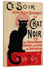 Wood print  Chat Noir (Black Cat - French) - Théophile-Alexandre Steinlen