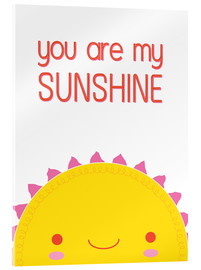 Acrylic glass  You are my sunshine - Kat Kalindi Cameron