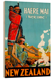 Wood print  Haere Mai welcome to New Zealand - Travel Collection