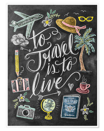 Premium poster To travel is to live