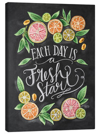 Canvas print  Each Day is a Fresh Start - Lily & Val