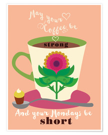 Poster  may your coffee be strong FINAL JPG - Elisandra Sevenstar