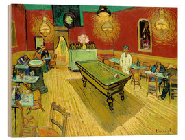 Wood  Night Cafe in Arles - Vincent van Gogh