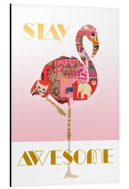 Aluminium print  Stay Awesome Flamingo - GreenNest