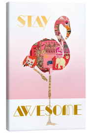 Canvas print  Stay Awesome Flamingo - GreenNest