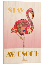 Wood print  Stay Awesome Flamingo - GreenNest