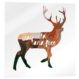 Acrylic print  Deer - stay wild and free - GreenNest