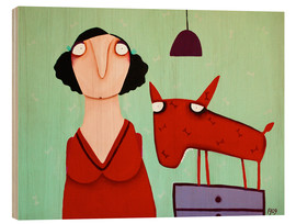 Wood print  Misses Stankowicz with her red attack dog - Theresa Franziska Jänisch