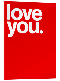 Acrylic glass  Love you - THE USUAL DESIGNERS
