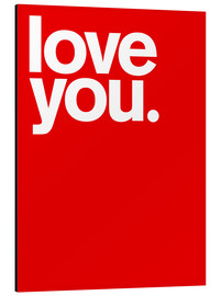 Aluminium print  Love you - THE USUAL DESIGNERS