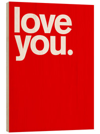 Wood print  Love you - THE USUAL DESIGNERS