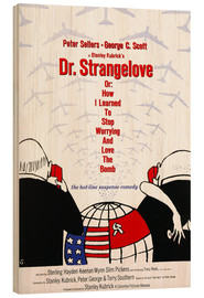 Wood print  Dr. Strangelove or: How I Learned to Stop Worrying and Love the Bomb - Entertainment Collection