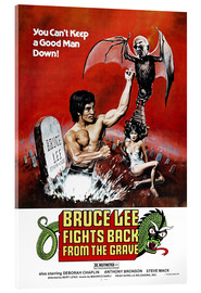 Acrylic print  Bruce Lee Fights Back from the Grave - Entertainment Collection