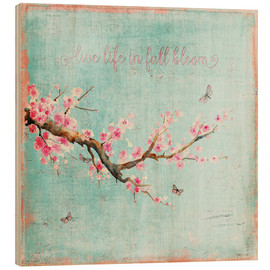 Wood print  Live life in full bloom - UtArt