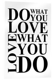 Acrylic print  Do what you love - Zeit-Raum-Kunstdrucke