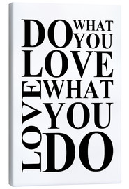 Canvas  Do what you love - Zeit-Raum-Kunstdrucke