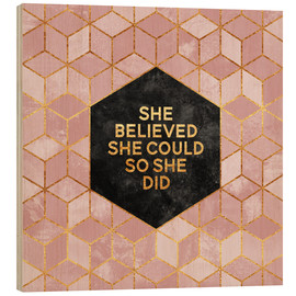 Wood print  She believed - Elisabeth Fredriksson