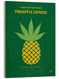 Wood print  No264 My PINEAPPLE EXPRESS minimal movie poster - chungkong