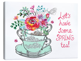 Canvas print  Let's have some spring tea - Typobox