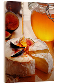 Wood print  Brie Cheese and Figs with honey - Johan Swanepoel