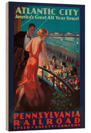 Wood print  Travel to Atlantic City with the Pennsylvania Railroad - Edward Mason Eggleston