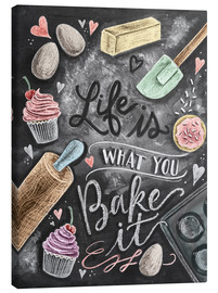 Canvas print  Life is what you bake it - Lily & Val