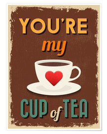 Premium poster You are my lovely cup of tea