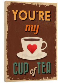 Wood print  You are my lovely cup of tea - Typobox
