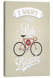 Canvas  I want to ride my bicycle - Typobox