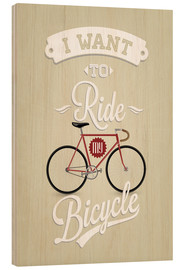 Wood  I want to ride my bicycle - Typobox
