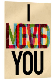 Acrylic print  I love you, i need you - Typobox