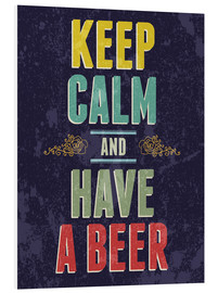Foam board print  Keep calm and have a beer - Typobox