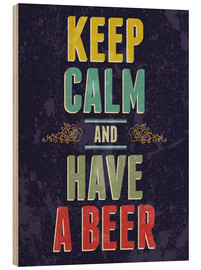 Wood print  Keep calm and have a beer - Typobox