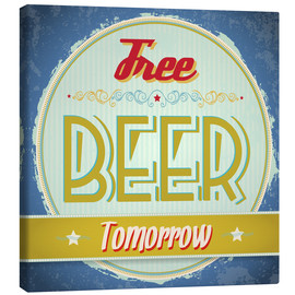 Canvas print  Free beer tomorrow