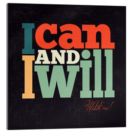 Acrylic print  I can and I will - Typobox