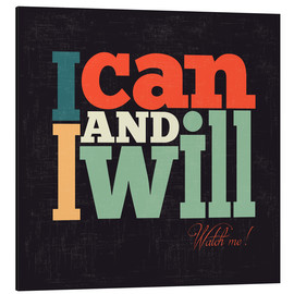 Aluminium print  I can and I will - Typobox