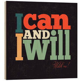 Wood print  I can and I will - Typobox