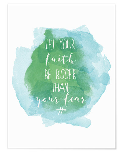 Poster Let your faith be bigger than your fear
