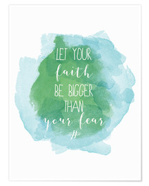 Premium poster Let your faith be bigger than your fear