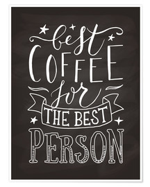 Premium poster Best coffee for the best person